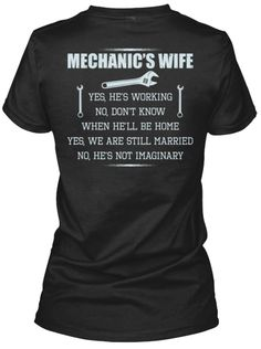 Mechanic's Wife- lol this is true