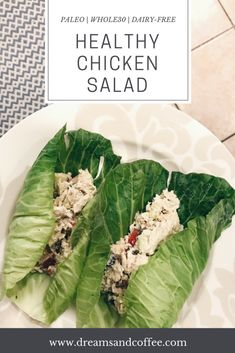 Healthy Chicken Salad that can be made complaint with a Paleo or Whole30 diet