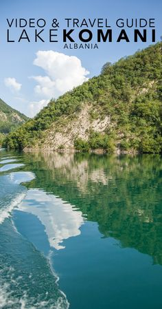 Lake Komani (or Koman) in Albania has to be on your travel plans for the Balkans (Video + Travel Guide)
