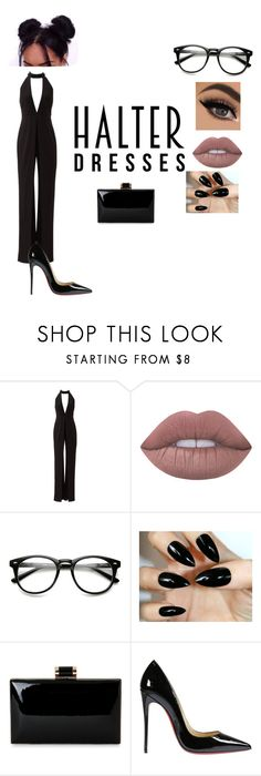 """""""All Sleek In A Black HALTER"""" by danielle-veronica ❤ liked on Polyvore featuring Halston Heritage, Lime Crime, Christian Louboutin and halterdresses"""