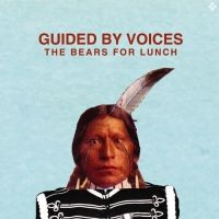 Guided By Voices  The Bears for Lunch - GBV INC.  FILTER Grade: 77%