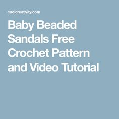 Baby Beaded Sandals Free Crochet Pattern and Video Tutorial
