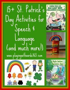 Playing with words 365: 15+ St. Patrick's Day Activities for Speech & Language! (and some just for fun!). Pinned by SOS Inc. Resources. Follow all our boards at pinterest.com/sostherapy for therapy resources.