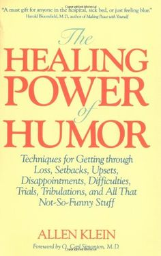 The Healing Power of Humor by Allen Klein http://www.amazon.com/dp/0874775191/ref=cm_sw_r_pi_dp_eyEOvb17QCED6