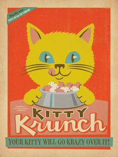 Kitty Krunch - Hey Kat Lover, it's Kitty Kruch! This kuriously kute kitty design is the purrrrrfect Ad Follies print for every kitty lover. Printed on whisker-smooth paper with an authentic vintage look, your kitty will go krazy over this classic new print!