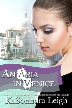 "Books Direct: ""An Aria in Venice"" by KaSonndra Leigh - NEW RELEASE and GIVEAWAY"