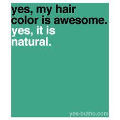 Yes! & please don't call me a ginger & say I don't have a soul. My hair is strawberry-blonde. Don't hate.