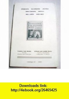 Catalogue 47 Americana, Illustrated, Juvenile, First Editions, Travels, Will James, Zane Grey by Country Lane  from 1999 Edward Myers, Judith Myers ,   ,  , ASIN: B004DOXI0S , tutorials , pdf , ebook , torrent , downloads , rapidshare , filesonic , hotfile , megaupload , fileserve