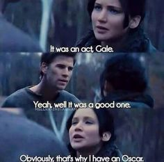 Stop being so stupid Gale!