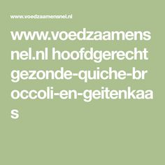 www.voedzaamensnel.nl hoofdgerecht gezonde-quiche-broccoli-en-geitenkaas