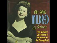 """""""I go for that""""  The BEST Mildred Bailey song ever! Have been unable to find it for purchase in the states, thank G for You Tube"""