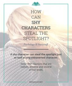 A shy character can steal the spotlight just as well as any extraverted character. How? With reactions that are realistic, emotive and visceral at four levels. | Writerology.net