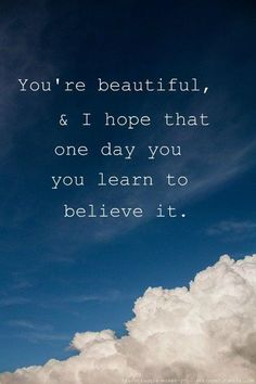 Positive Inspirational Quotes: You're beautiful...