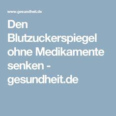 Den Blutzuckerspiegel ohne Medikamente senken - gesundheit.de