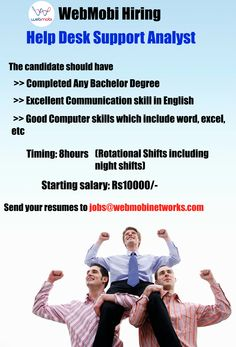 Attention Job seekers! WebMobi is Hiring Help Desk Support Analyst. Forward your resumes to jobs@webmobinetworks.com