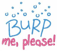 """""""Burp Me Please"""" embroidery design - great for bibs!"""