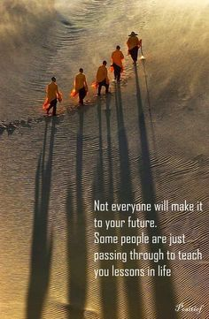 quotes - lessons in life - passing through - future - sayings - Positief on facebook