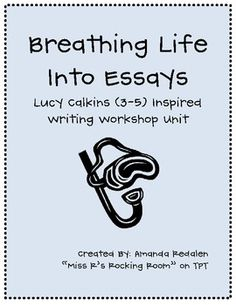lucy calkins breathing life into essays lesson plans