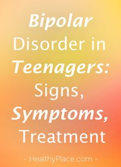 Symptoms of bipolar in teenagers are treated similarly to those in adults. Bipolar disorder in teens isn't clearly defined but several medications are approved for teenage bipolar. www.HealthyPlace.com