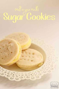Among the Young: {Melt in Your Mouth} Sugar Cookies