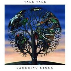 "Talk Talk, ""Laughing Stock"" (1986). Another musical masterpiece. I've read about the torturous process Mark Hollis put his musicians through to record this work. I'd recommend ""After The Flood"" to anyone with a genuine passion for music. An all time top ten of mine. Thank you for the music, Mark."