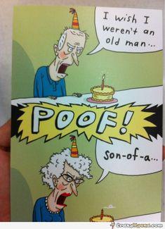 I wish I weren't an old man... Poof! Funny cartoon comics.