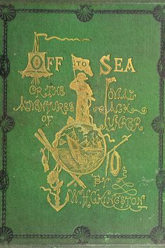Off to sea, or, The Adventures of Jovial Jack Junker on his road to fame Best Book Covers, Vintage Book Covers, Beautiful Book Covers, Vintage Books, Cool Books, My Books, Vintage Nautical, Nautical Theme, Classic Books