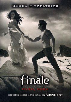 Momentos da Fogui: Série: Hush, Hush 04 - Finale - Becca Fitzpatrick