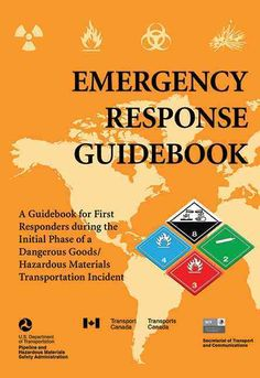 Emergency Response Guidebook: A Guidebook for First Responders During the Initial Phase of a Dangerous Goods/Haza...