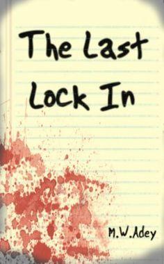 The Last Lock In by M.W Adey, http://www.amazon.com/dp/B00B1WAN9E/ref=cm_sw_r_pi_dp_tvV.qb01WGG64