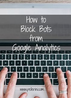 "How to Block Bots from Google Analytics: Have you noticed some websites under ""Referrals"" that sound a bit odd?  I have, so I researched how to remove them from my Google Analytics and it's super easy! Here's how!"