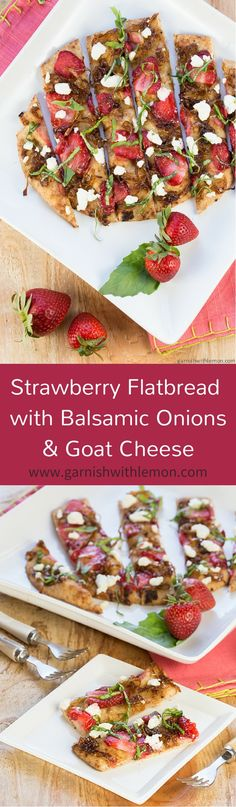 No one can resist the savory-sweet flavors in this Strawberry Flatbread with Balsamic Onions and Goat Cheese! ~ http://www.garnishwithlemon.com
