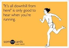 """It's great news!! Until you see they forgot that """"little"""" hill before the downhill…."""