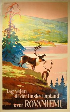 Photo: Visit Finnish Lapland and its capital Rovaniemi - travel poster (Finland) - Rovaniemi tourism poster A4 Poster, Retro Poster, Kunst Poster, Lappland, Lapland Finland, Tourism Poster, Decor Scandinavian, Travel Ads, Vintage Travel Posters