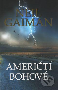 Neil Gailman - Američtí bohové