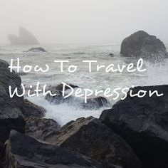How To Travel With Depression