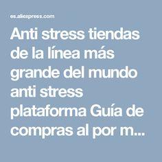 Anti stress tiendas de la línea más grande del mundo anti stress plataforma Guía de compras al por menor en AliExpress.com