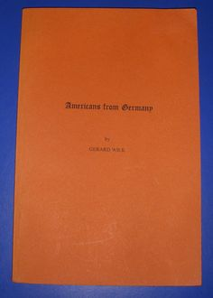 Americans From Germany 1976 History Engineers Soldiers Genealogy Science Art