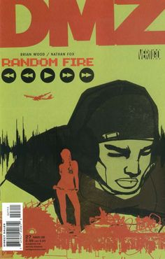 DMZ 27.jpg License Fair Use (Comic Covers) Image Type Cover Art Image Image Contents Subject DMZ Vol 1 (Images) Image Source Source www.comicbookdb.com Image Details Cover Artists Brian Wood Previous Cover Next Cover Description DMZ Vol 1 27: Used for purposes of illustration in an educational article about the entity represented by the image. The image is used as a means of visual identification of this article topic. As the subject is protected by trademark or copyright, a free use...