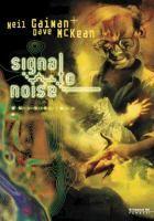 Signal to noise / [scritto da Neil Gaiman ; design e illustrazioni di Dave McKean ; traduzione di Andrea Ferrari]