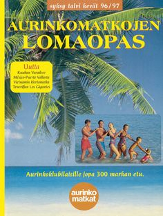 #Aurinkomatkat syksy, talvi, kevät 1996-97 #retro Varadero, Puerto Vallarta, Retro, Movies, Movie Posters, Film Poster, Films, Popcorn Posters, Film Books