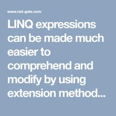 LINQ expressions can be made much easier to comprehend and modify by using extension methods to create pipes and filters. Ed takes a working LINQ expression and makes stepwise improvements to it to make it clearer. Entity Framework, Net Framework, Last Pass, Pipes, Extensions, Filters, Architecture, Create, Simple