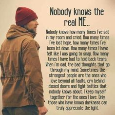 Nobody knows the real me...