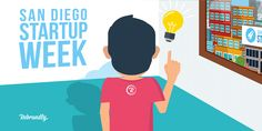 7 Lessons Learned from Startup Week San Diego Lessons Learned, San Diego, Branding, Learning, Blog, Brand Management, Studying, Blogging, Teaching