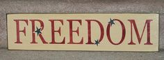 Freedom - Primitive Country Sign