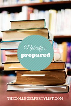 Nobody's Prepared — The College LifeStylist
