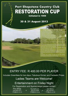 RESTORATION CUP at Port Shepstone Country Club 30 & 31 Aug 2013 Entry Fee: per player Includes green fees for 2 days, Fabulous dinner & Fantastic prizes Entertainment on Friday Night Restoration, Friday, Entertainment, Events, Club, Dinner, Country, Night, Green