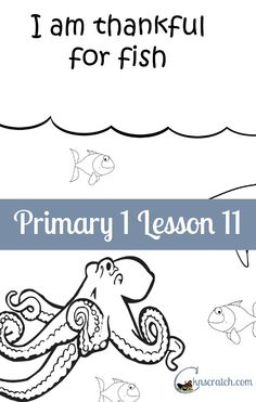 Lesson helps and handouts for Primary 1 Lesson 11: I am thankful for fish