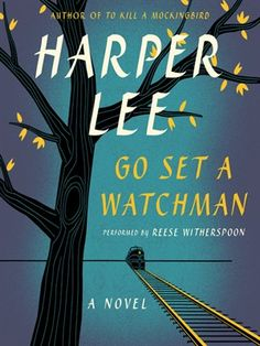 """The audiobook version of  """"Go Set a Watchman"""" by Harper Lee. Irvington library cardholders have first priority on a copy of this title."""