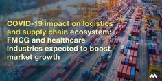 COVID-19 Impact on Logistics & Supply Chain Industry Market Secondary Research, Secondary Source, News Finance, Financial News, New Market, Stock Market, Logistics Supply, Warehouse Management, Industrial Machinery